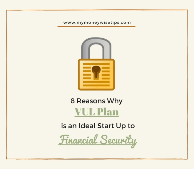 8 Reasons Why VUL Plan Is an Ideal Start Up to Financial Security