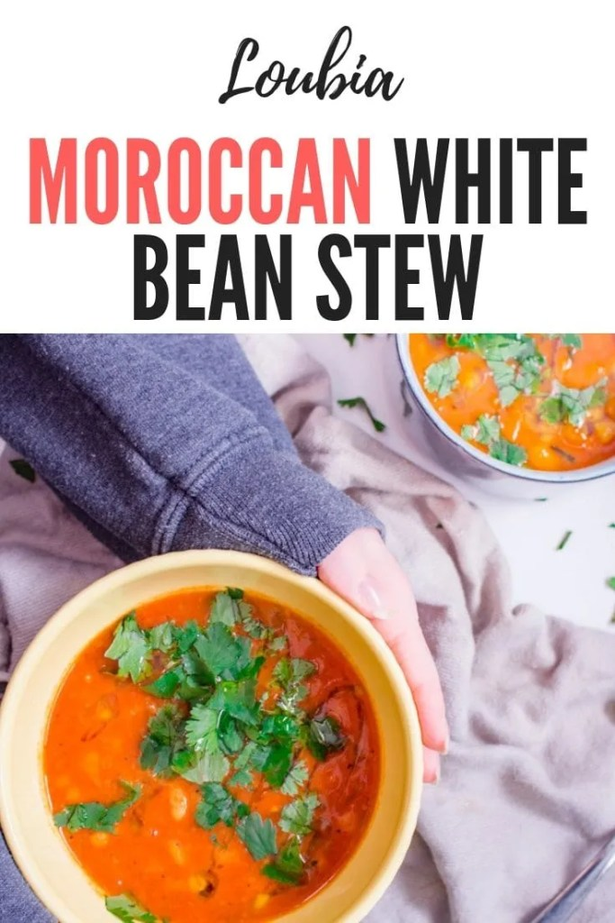 Loubia | Moroccan White Bean Stew Recipe | Vegan Recipe, easy to make and just what you need on a cold winter day.