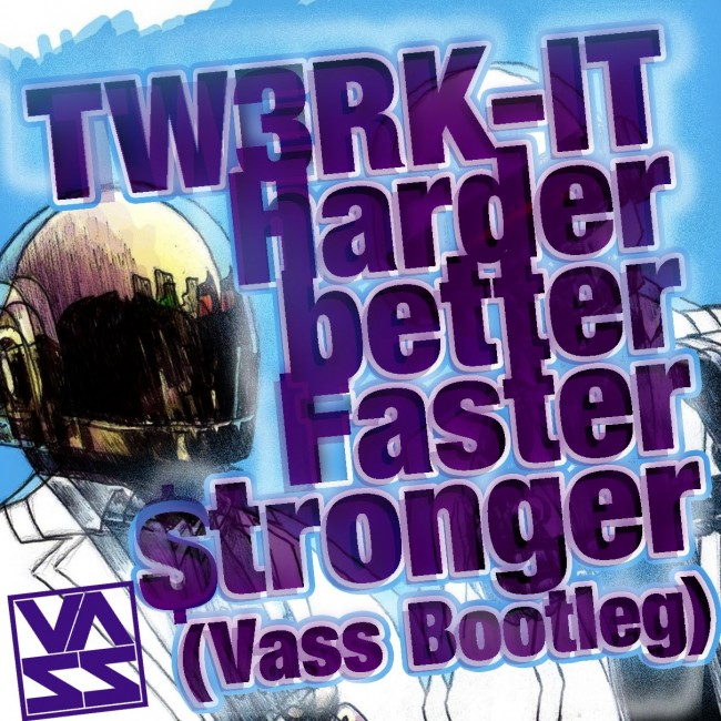 harder better faster stronger vass
