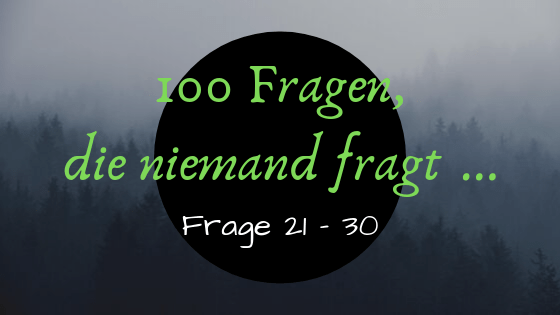 Copy of Copy of 100 Fragen, die niemand fragt …