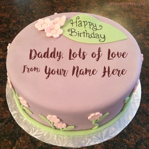 Write Name On Birthday Cake For Father Wishes My Name