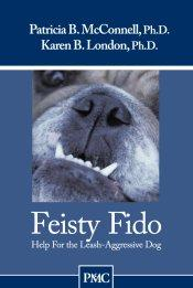 feisty-fido-help-for-the-leash-aggressive-dog-by-patricia-b-mcconnell