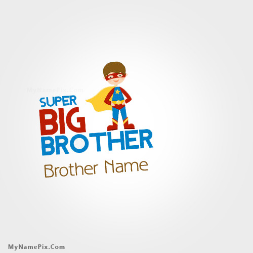 Super Big Brother With Name