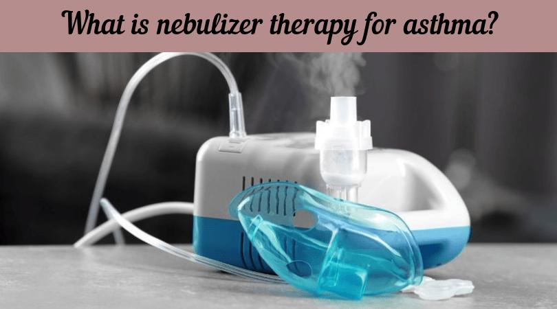 Nebulizer for Asthma | My Nebulizer Machine | All you need ...