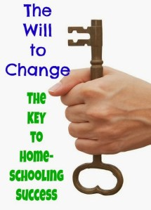 The Will to Change:  The Key to Homeschooling Success