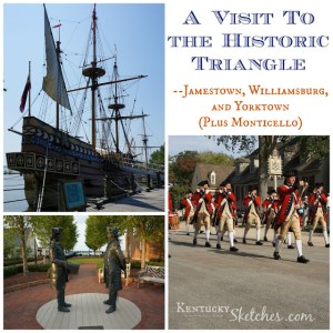 A Visit to the Historic Triangle — Jamestown, Williamsburg, and Yorktown (Plus Monticello)