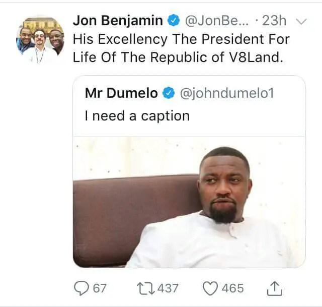 'H.E President… of V8Land'- Jon Benjamin takes a dig at Dumelo again
