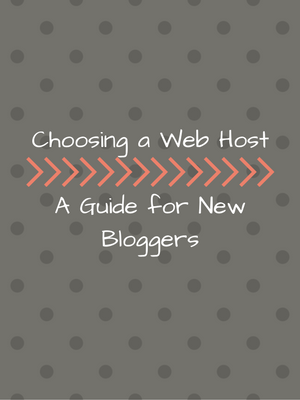 Choosing a Web Host-A Guide for New Bloggers
