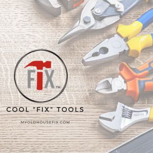 Cool Tools My Old House Fix