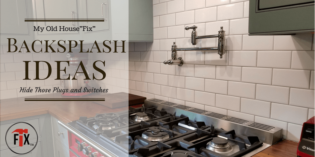 Kitchen Backsplash Ideas: 3 Steps to Hide Those Plugs and Switches via @myoldhousefix