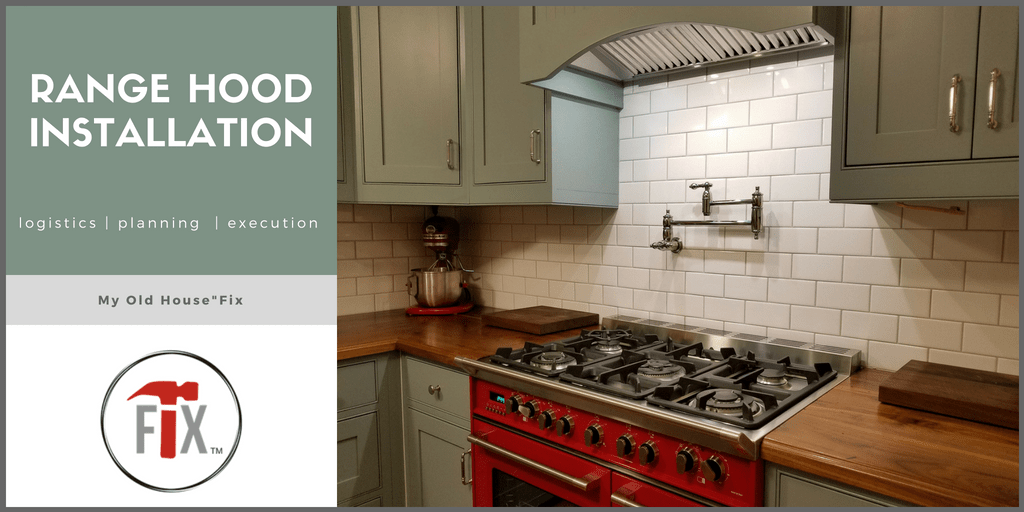 Range Hood Installation: Logistics, Planning, and  Execution