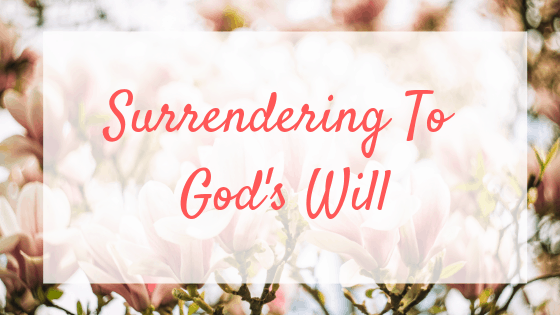 Surrendering to God's Will
