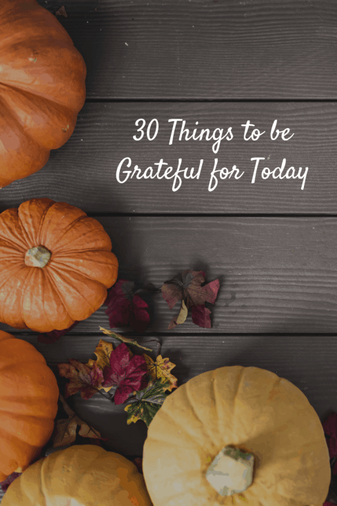 30 Things To Be Grateful For Today