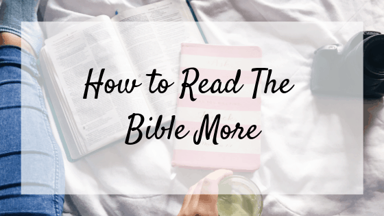 How To Read The Bible More