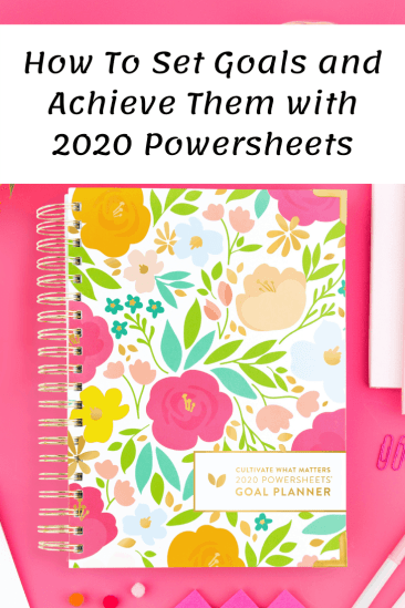 How to Set Goals and Achieve Them with 2020 Powersheets