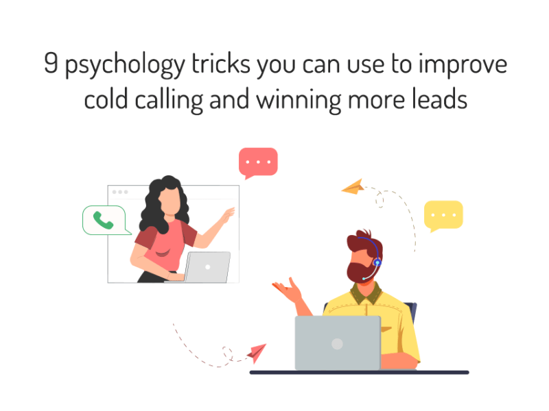 9 Psychology Tricks You Can Use to Improve Cold Calling and Win More Leads