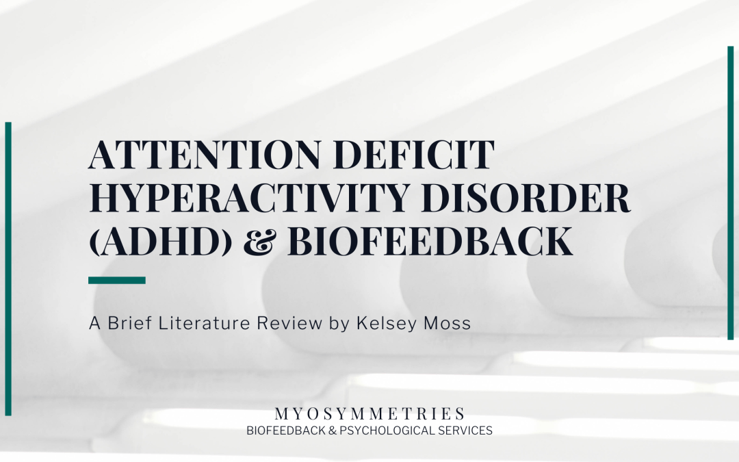 Attention Deficit Hyperactivity Disorder (ADHD) and Biofeedback