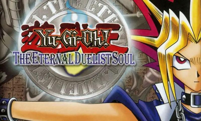 Yu-Gi-Oh! The Eternal Duelist Soul Best Yu Gi Oh Games
