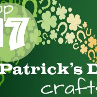 Top 17 St. Patrick's Day Crafts!