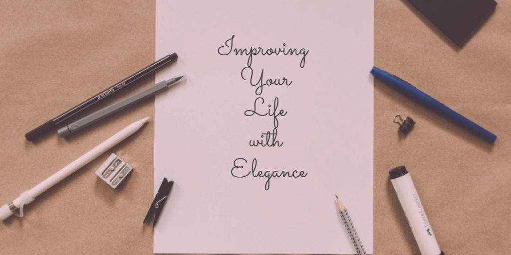 Improving Your Life with Elegance