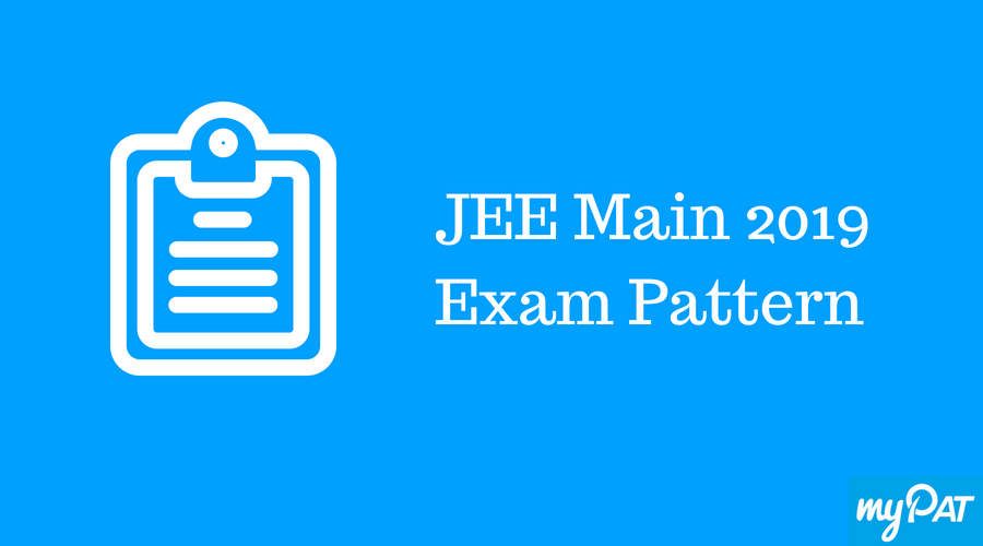 JEE Main 2019: Exam Pattern for Paper 1 & Paper 2