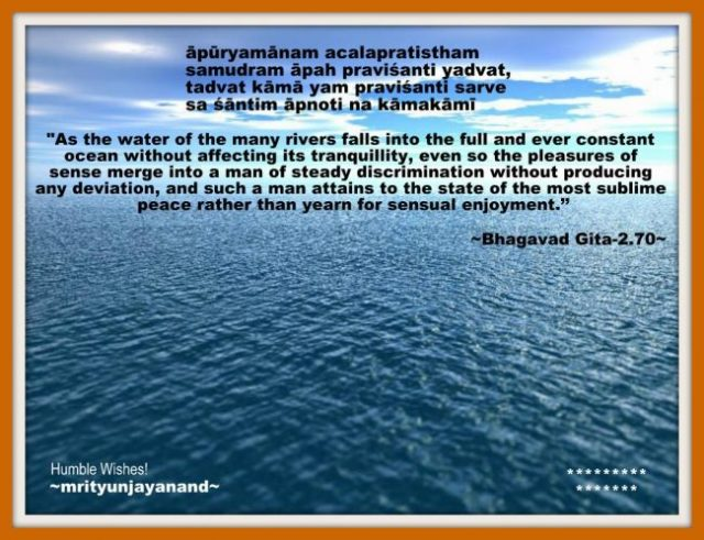 As the water of the many rivers falls into the full and ever constant ocean...!!!