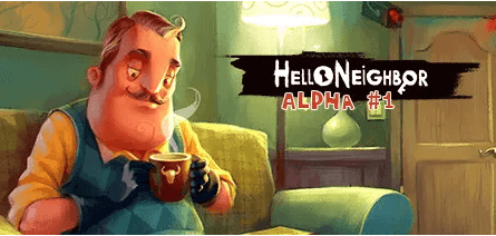 Hello Neighbor Alpha 1 Download