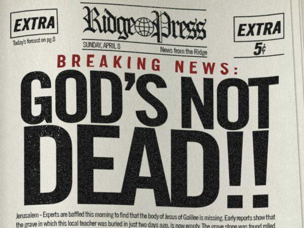God's Not Dead. He's Surely Alive.