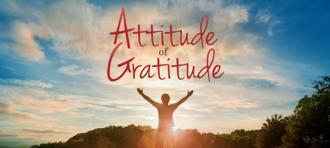 Gratitude Lifts Our Attitude