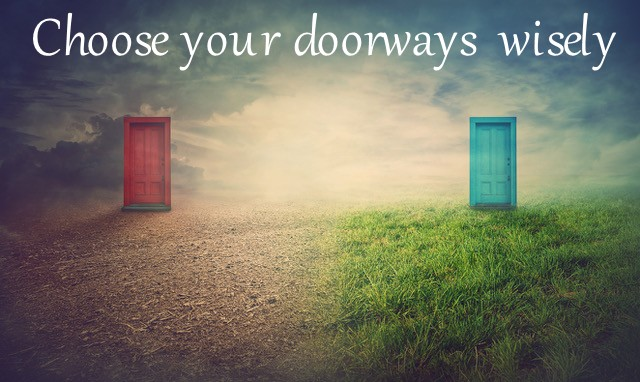 The Doorway We Choose is in Our Control