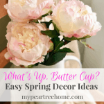Easy & Affordable Ways to Decorate for Spring