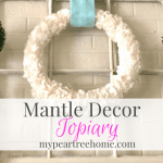 Topiary DIY Mantle Decor Hack