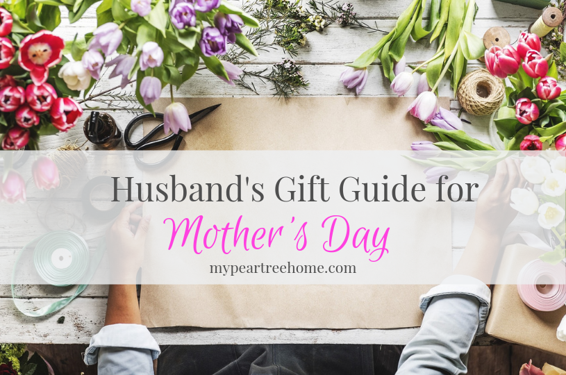 Husbands, listen up! Need some help with knowing what to get for Mother's Day? I get it. She's not YOUR mother. But, that males no difference, my friend. You need to get her a gift. Click to the post and I'll show you what!
