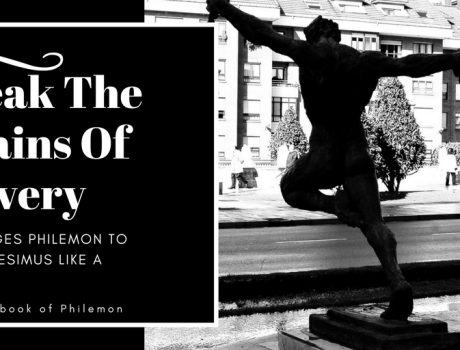 PHILEMON: Slave or Brother