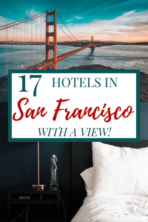 17 Best San Francisco Hotels with a View