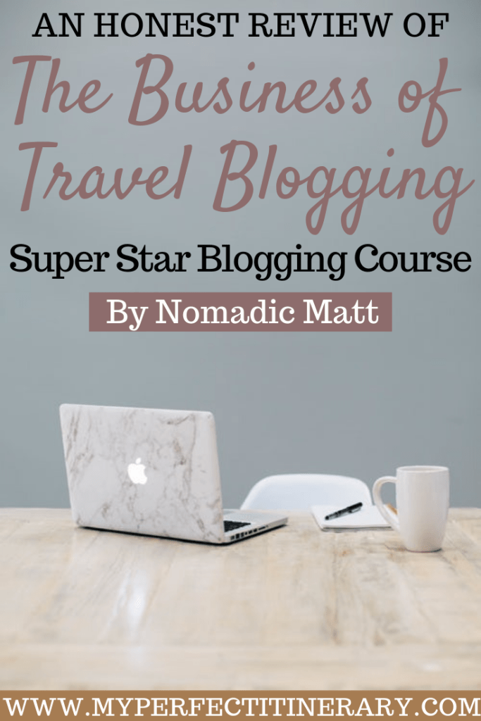 Review of Nomadic Matts Super Star Blogging Course