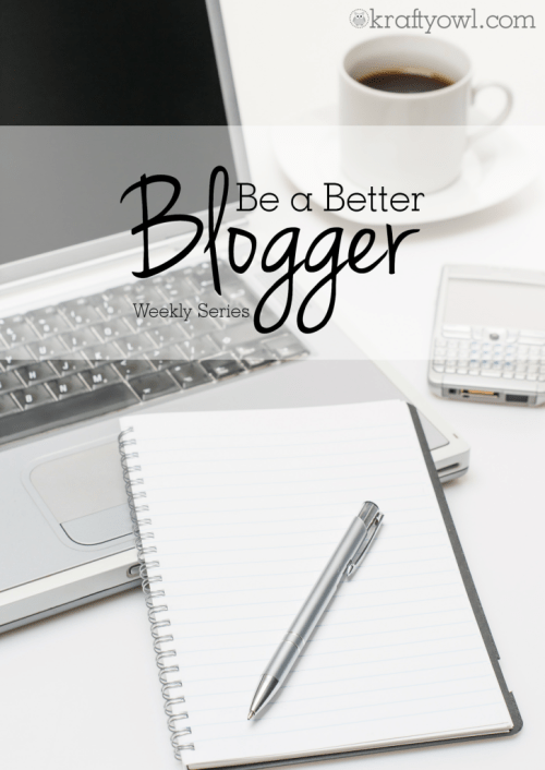Be a Better Blogger Series