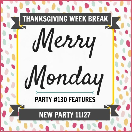 Merry Monday Link Party Thanksgiving Break