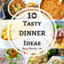10 Tasty Dinner Ideas To Add To Your Weekly Meal Plan