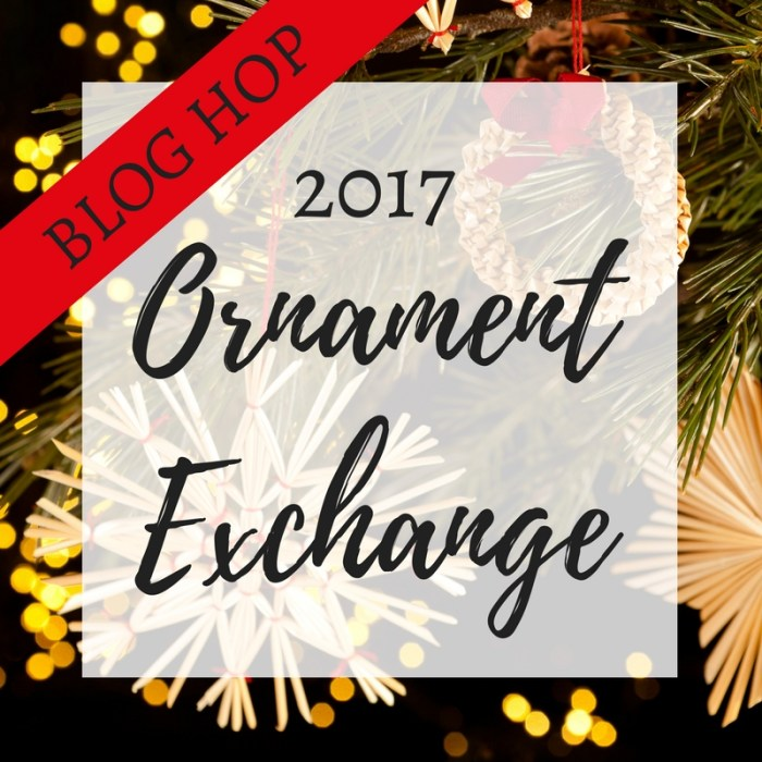 2017 Ornament Exchange and Blog Hop