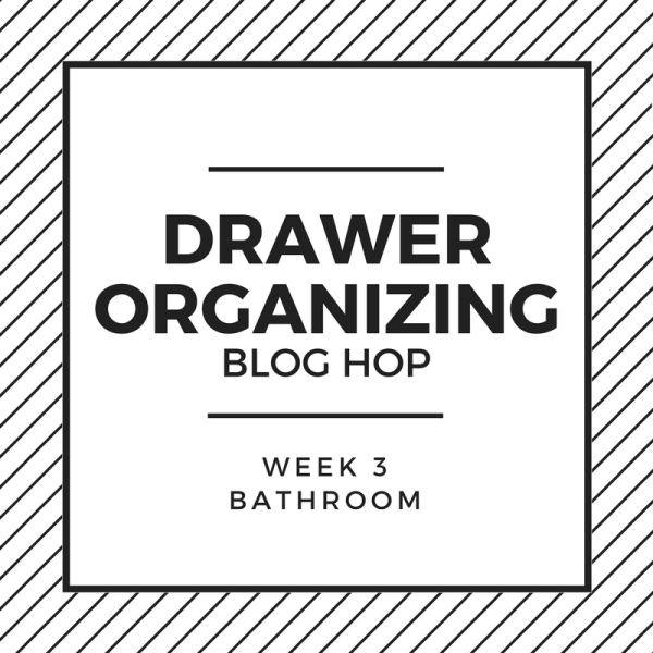 Drawer Organizing Blog Hop - Bathroom