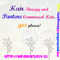 Hair Therapy and Pantene Commercial Hair, yes please!