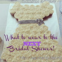 What to Wear to the NEXT Bridal Shower!
