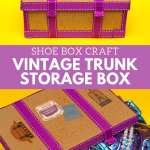 Shoe Box Craft Make A Vintage Trunk Storage Box My Poppet Makes