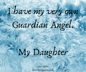 Baby loss Quote: I have my very own guardian angel. My daughter.
