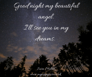 Baby loss Quote: Goodnight my beautiful angel. I'll see you in my dreams.