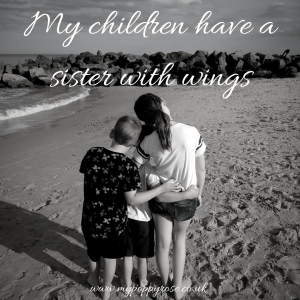 Angel Sibling Quote: My children have a sister with wings.
