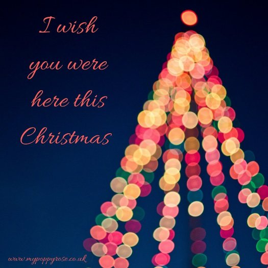 Quote: I wish you were here this Christmas.