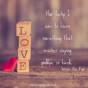 Love and loss Quote: How lucky am I to have something that makes saying goodbye so hard.