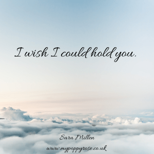 Baby Loss Quote: I wish I could hold you.